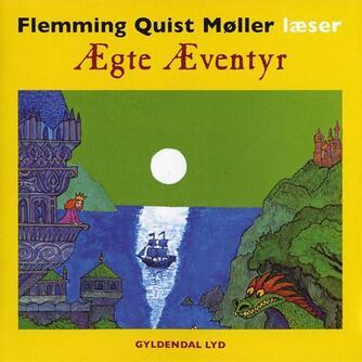 Flemming Quist Møller: Ægte æventyr