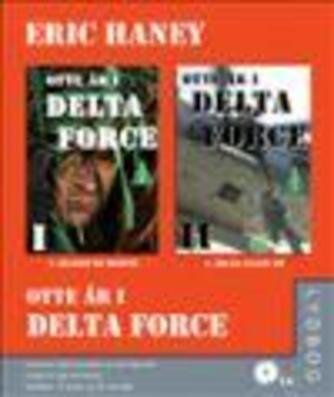 Eric L. Haney: Otte år i Delta Force
