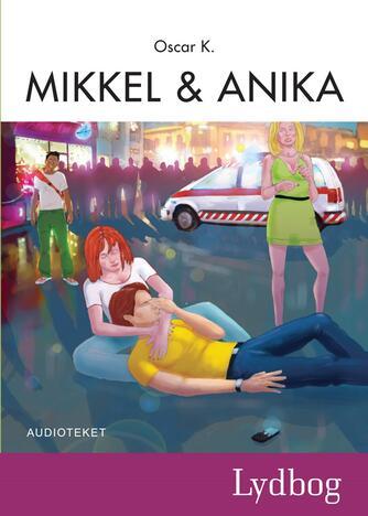 Oscar K.: Mikkel og Anika