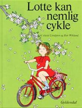 Astrid Lindgren: Lotte kan nemlig cykle