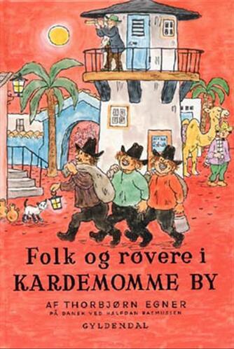Thorbjørn Egner: Historier og sange fra Folk og røvere i Kardemomme By