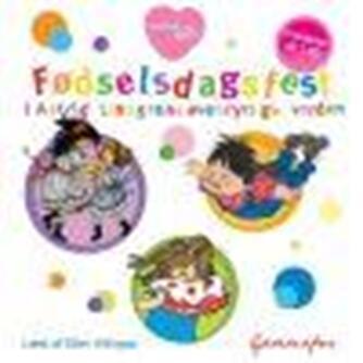 Astrid Lindgren: Fødselsdagsfest i Astrid Lindgrens eventyrlige verden