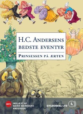 H. C. Andersen (f. 1805): Prinsessen på ærten