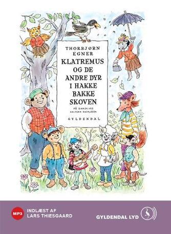 Thorbjørn Egner: Klatremus og de andre dyr i Hakkebakkeskoven