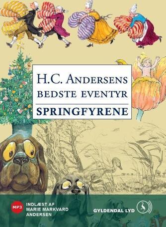 H. C. Andersen (f. 1805): Springfyrene