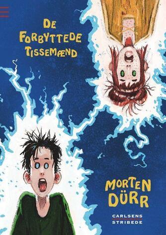 Morten Dürr: De forbyttede tissemænd