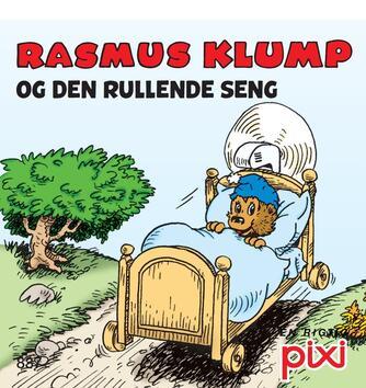 Per Sanderhage: Rasmus Klump og den rullende seng : Rasmus Klump og det glemte tog