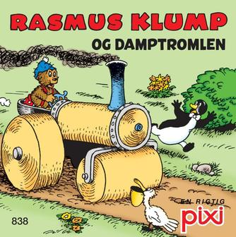 Per Sanderhage: Rasmus Klump hjælper Pips : Rasmus Klump og damptromlen