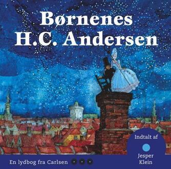 H. C. Andersen (f. 1805): Børnenes H.C. Andersen. 1