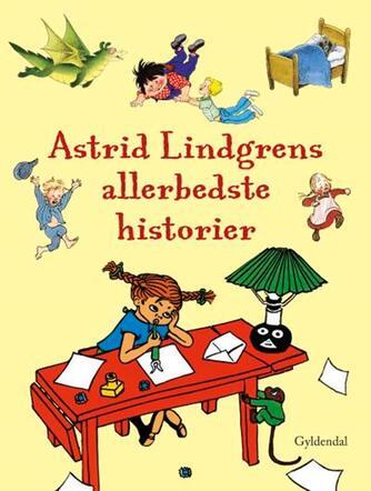 Astrid Lindgren: Astrid Lindgrens allerbedste historier