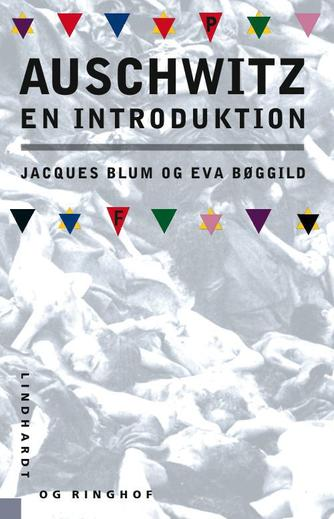 Jacques Blum, Eva Bøggild: Auschwitz : en introduktion