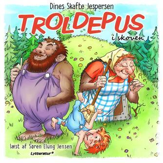 Dines Skafte Jespersen: Troldepus i skoven