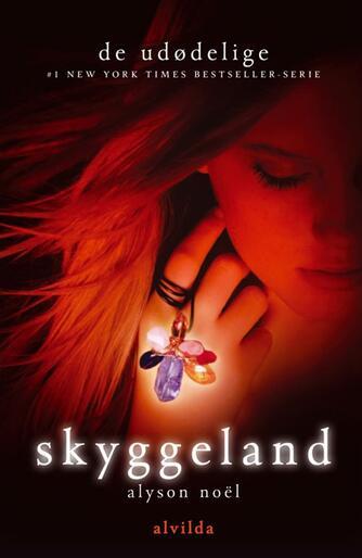 Alyson Noël: Skyggeland