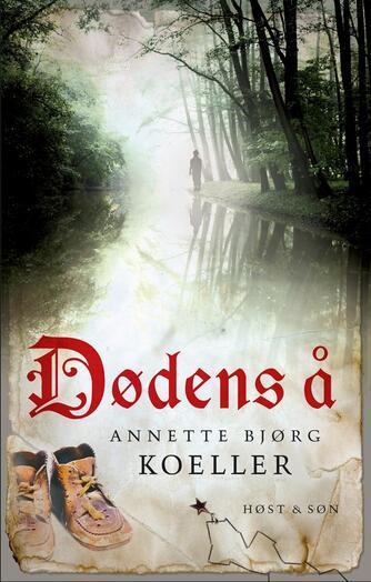 Annette Bjørg Koeller: Dødens å : roman