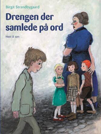 Birgit Strandbygaard: Drengen der samlede på ord