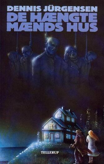 Dennis Jürgensen: De hængte mænds hus