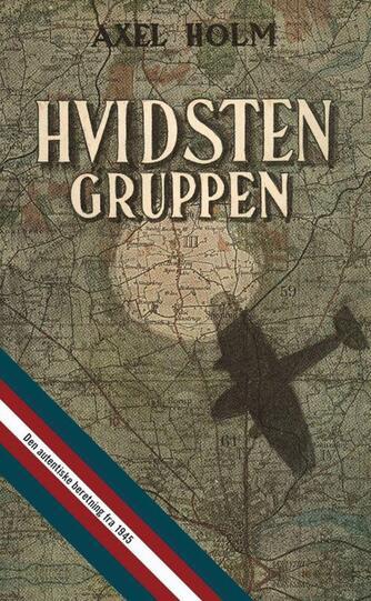 Axel Holm: Hvidsten Gruppen