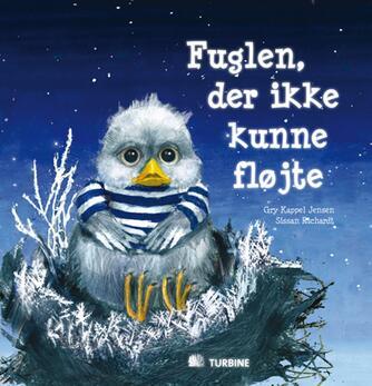 Gry Kappel Jensen: Fuglen, der ikke kunne fløjte