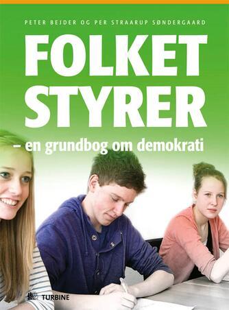Peter Bejder, Per Straarup Søndergaard: Folket styrer : en grundbog om demokrati