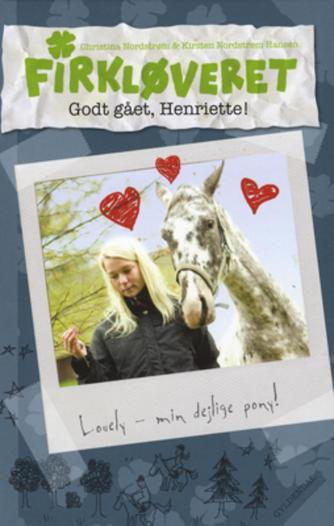 Christina Nordstrøm: Firkløveret. 3, Godt gået, Henriette!