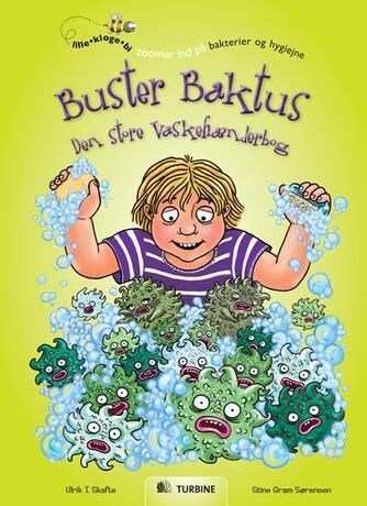 Ulrik T. Skafte, Stine Gram Sørensen: Buster Baktus - den store vaskehænderbog