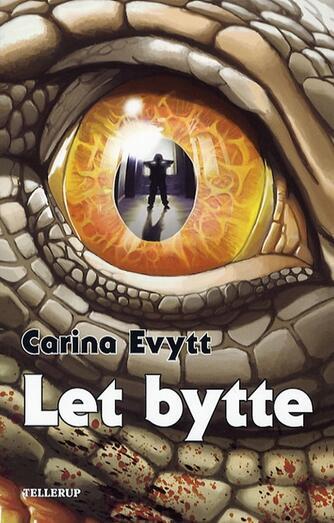 Carina Evytt: Let bytte