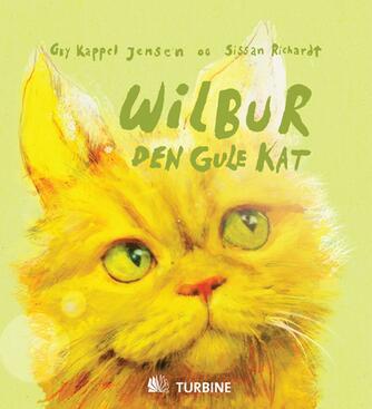 Gry Kappel Jensen, Sissan Richardt: Wilbur - den gule kat