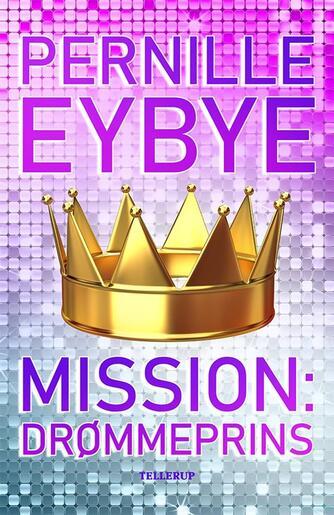 Pernille Eybye: Mission: Drømmeprins