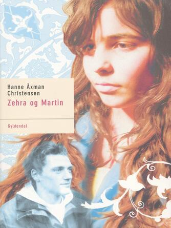 Hanne Åxman Christensen: Zehra og Martin