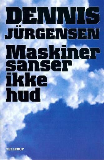Dennis Jürgensen: Maskiner sanser ikke hud