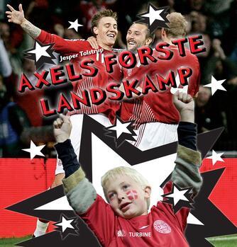 Jesper Tolstrup, Rumle Skafte: Axels første landskamp