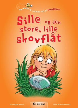 Gry Kappel Jensen: Sille og den store, lille skovflåt