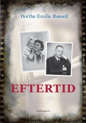 Dorthe Emilie Røssell: Eftertid