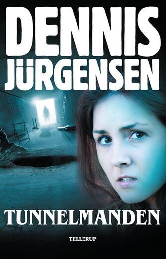 Dennis Jürgensen: Tunnelmanden