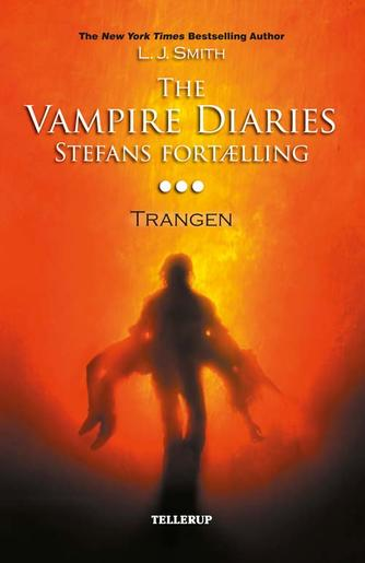 L. J. Smith: The vampire diaries - Stefans fortælling. #3, Trangen