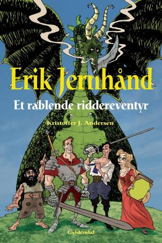 Kristoffer Jacob Andersen: Erik Jernhånd : et rablende riddereventyr