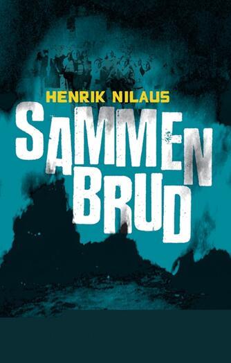 Henrik Nilaus: Sammenbrud