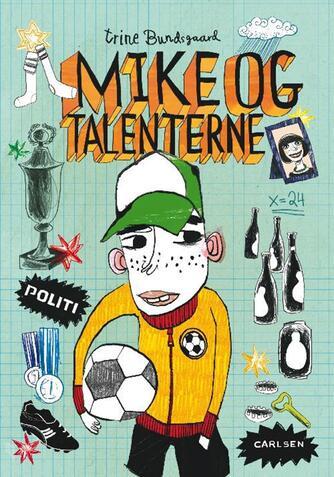 Trine Bundsgaard: Mike og talenterne