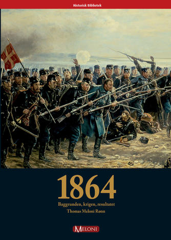 Thomas Meloni Rønn: 1864 : baggrunden, krigen, resultatet