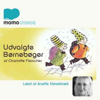 Charlotte Fleischer: Udvalgte børnebøger