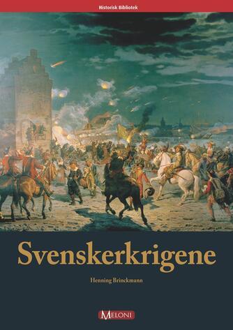 Henning Brinckmann: Svenskerkrigene