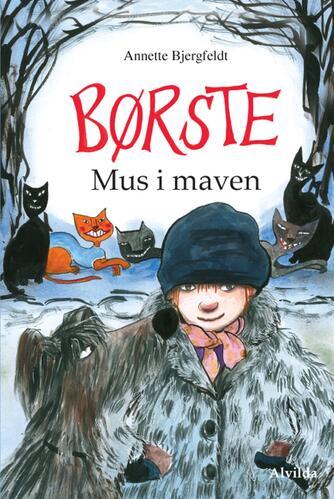 Annette Bjergfeldt: Børste - mus i maven