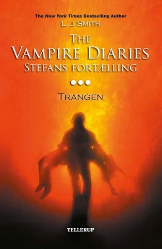 L. J. Smith: The vampire diaries - Stefans fortælling. 3, Trangen