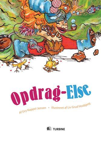 Gry Kappel Jensen, Liv Grud Vestbjerg: Opdrag-Else