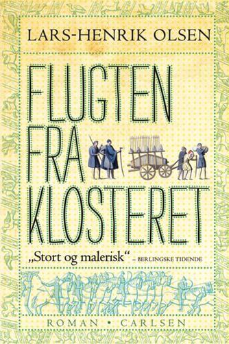 Lars-Henrik Olsen (f. 1946): Flugten fra klosteret (Ved Tobias Hertz)