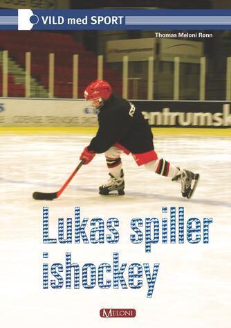 Thomas Meloni Rønn: Lukas spiller ishockey
