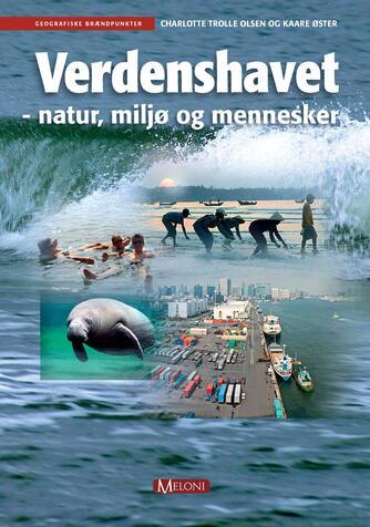 Kaare Øster, Charlotte Trolle Olsen: Verdenshavet : natur, miljø og mennesker