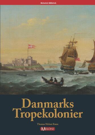 Thomas Meloni Rønn: Danmarks tropekolonier