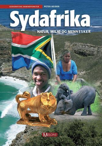 Peter Bejder: Sydafrika : natur, miljø og mennesker