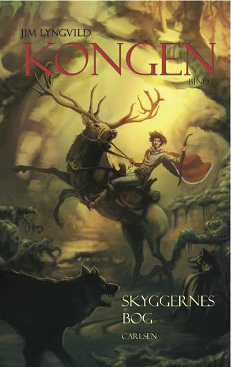 Jim Lyngvild: Kongen. 1, Skyggernes bog